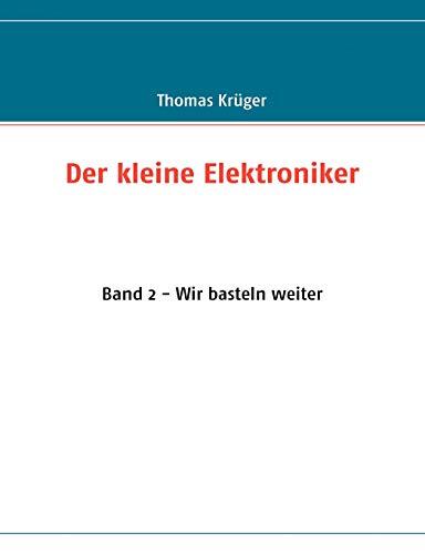 9783837014761: Der kleine Elektroniker