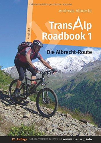 9783837014853: Transalp Roadbook 1 - Die Albrecht-Route: Garmisch - Grosio - Gavia - Gardasee