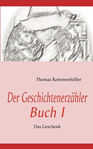 Der Geschichtenerzhler Buch I: Thomas Rommenhà ller
