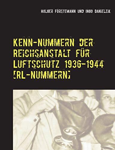 9783837015980: Kenn-Nummern der Reichsanstalt für Luftschutz 1936-1944 [RL-Nummern]