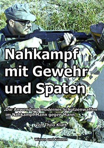 Nahkampf Mit Gewehr Und Spaten: Thilo Klatt