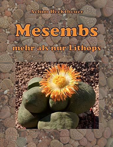 Mesembs - mehr als nur Lithops: Achim Hecktheuer