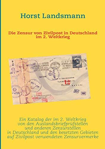 9783837017489: Die Zensur von Zivilpost in Deutschland im 2. Weltkrieg (German Edition)