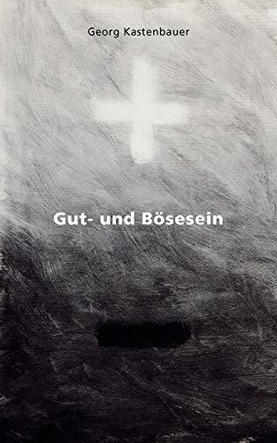 9783837018509: Gut- und Bösesein (German Edition)
