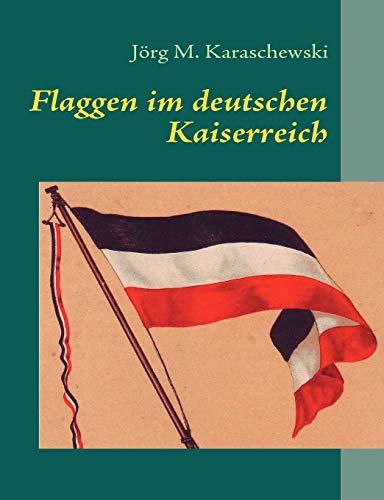 9783837019667: Flaggen im deutschen Kaiserreich (German Edition)