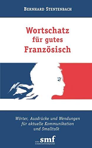 9783837019742: Wortschatz Fur Gutes Franzosisch