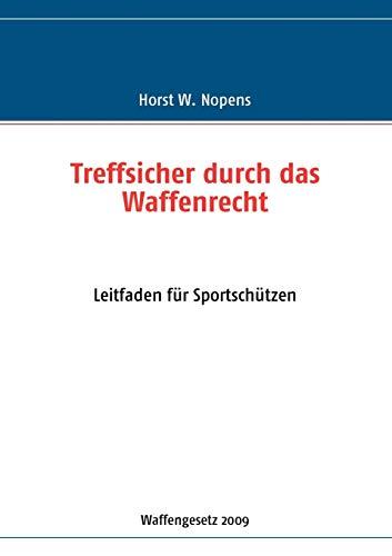 9783837021097: Treffsicher durch das Waffenrecht (German Edition)