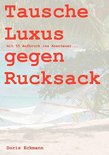 Tausche Luxus Gegen Rucksack: Doris Eckmann
