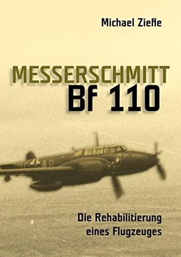 9783837022896: Messerschmitt Bf 110: Die Rehabilitierung eines Flugzeuges