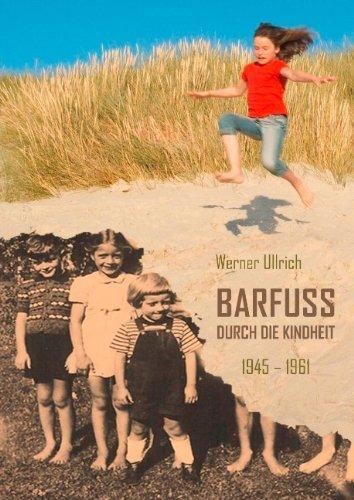 9783837023015: Barfuß durch die Kindheit: 1945 - 1961