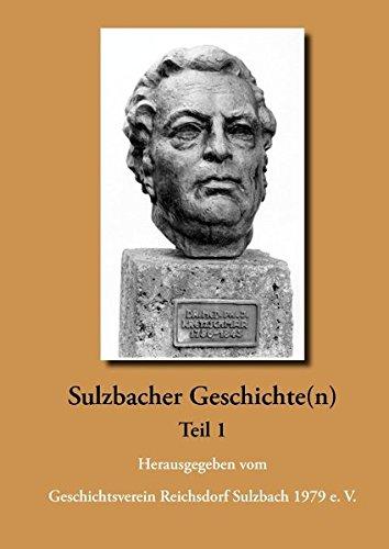 Sulzbacher Geschichte(n) Teil 1.: Geschichtsverein Reichsdorf Sulzbach 1979 e. V. [Hrsg.]: