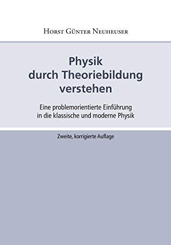 Physik Durch Theoriebildung Verstehen: Horst Gunter Neuheuser