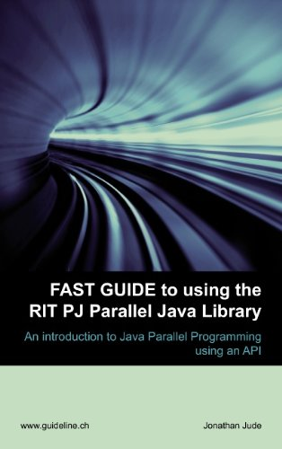 9783837024395: Fast Guide to using the RIT PJ Parallel Java Library