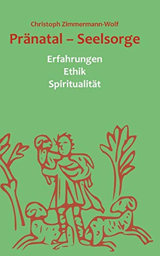 Prnatal - Seelsorge: Christoph Zimmermann-Wolf