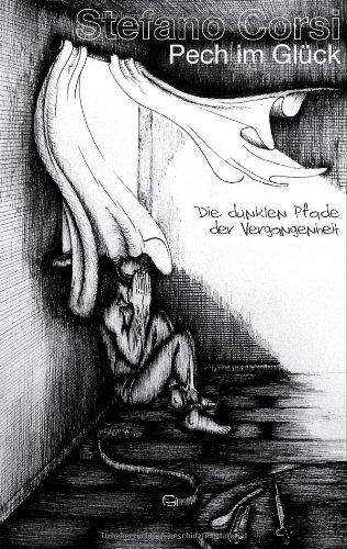 9783837027532: Pech im Gl�ck: Die dunklen Pfade der Vergangenheit