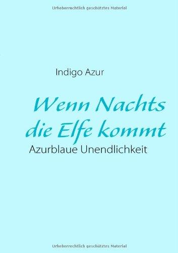 9783837028140: Wenn Nachts die Elfe kommt (German Edition)