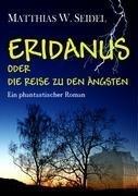9783837028454: Eridanus oder die Reise zu den Ängsten (German Edition)