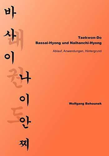 9783837029277: Taekwon-Do – Bassai-Hyong und Naihanchi-Hyong