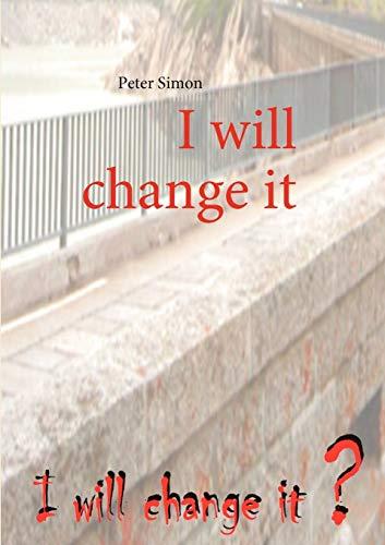 9783837029420: I will change it (German Edition)
