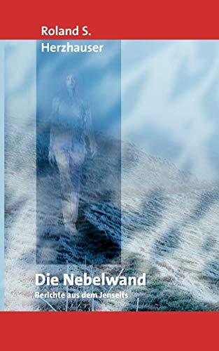 9783837031492: Die Nebelwand: Berichte aus dem Jenseits
