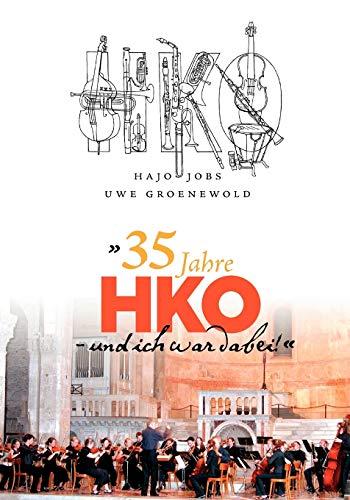 35 Jahre Hko - Und Ich War Dabei: Hajo Jobs