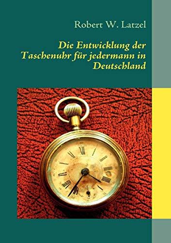 9783837033953: Die Entwicklung der Taschenuhr für jedermann in Deutschland (German Edition)