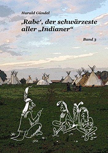Rabe, Der Schwrzeste Aller Indianer: Harald Gndel
