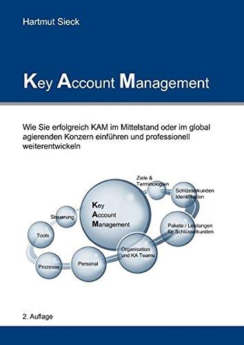 9783837035940: Key Account Management: Wie Sie erfolgreich KAM im Mittelstand oder im global agierenden Konzern einführen und professionell weiterentwickeln