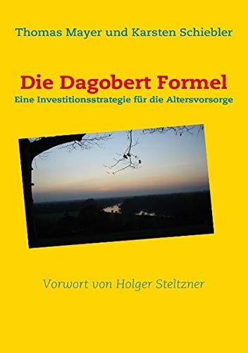 9783837036008: Die Dagobert Formel (German Edition)
