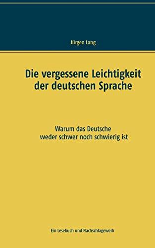 9783837037128: Die Vergessene Leichtigkeit Der Deutschen Sprache (German Edition)