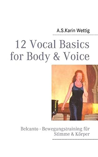 9783837037135: 12 Vocal Basics for Body & Voice (German Edition)