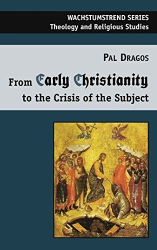 9783837037548: From Early Christianity to the Crisis of the Subject