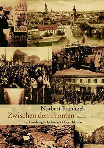 9783837039795: Zwischen den Fronten: Eine Familiengeschichte aus Oberschlesien
