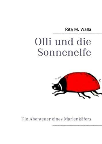 9783837040784: Olli und die Sonnenelfe: Die Abenteuer eines Marienkäfers