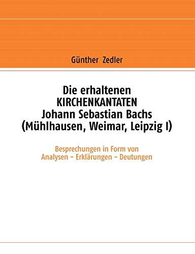 9783837044010: Die erhaltenen KIRCHENKANTATEN Johann Sebastian Bachs (Mühlhausen, Weimar, Leipzig I) (German Edition)