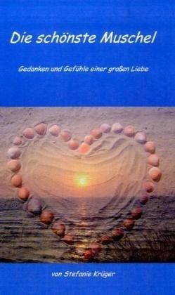 9783837045123: Die sch�nste Muschel: Texte und Gef�hle einer gro�en Liebe