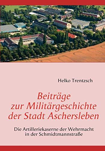 Beitr GE Zur Milit Rgeschichte Der Stadt: Helko Trentzsch
