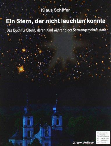 9783837045376: Ein Stern, der nicht leuchten konnte: Das Buch f�r Eltern, deren Kind w�hrend der Schwangerschaft starb