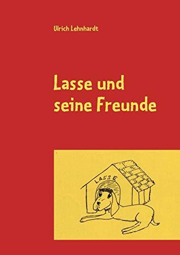 Lasse Und Seine Freunde: Ulrich Lehnhardt