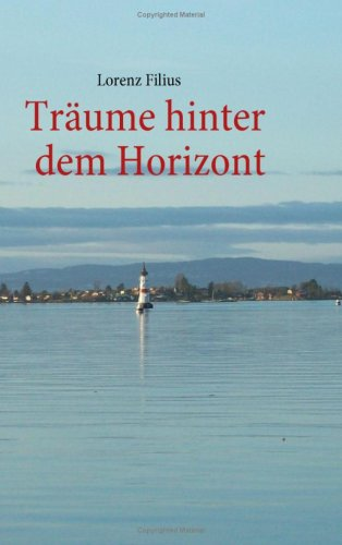 Träume hinter dem Horizont: Filius Lorenz