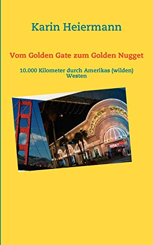 9783837047134: Vom Golden Gate zum Golden Nugget