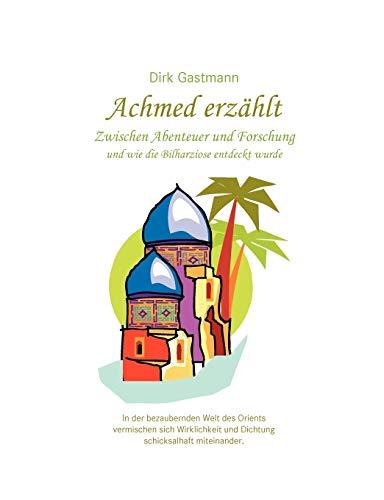 Achmed Erzhlt (German Edition): Dirk Gastmann