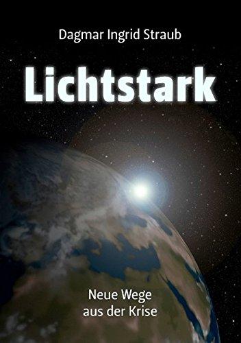 9783837048100: Lichtstark - Neue Wege Aus Der Krise (German Edition)