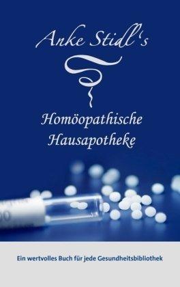 9783837052459: Anke Stidl's Homöopathische Hausapotheke