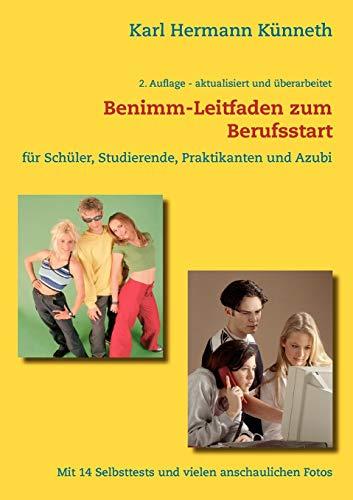 9783837052534: Das Benimm-Handbuch zum Berufsstart: für Schüler, Studierende, Praktikanten und AZUBI