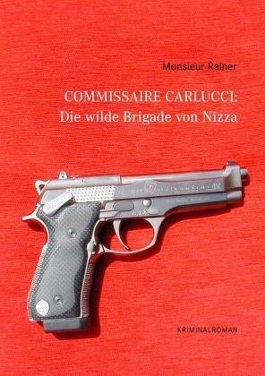 9783837052824: Commissaire Carlucci: Die wilde Brigade von Nizza (German Edition)