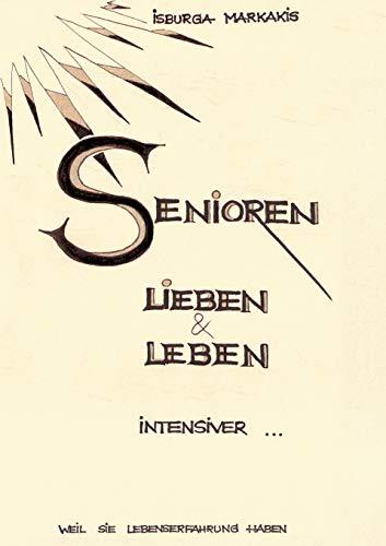 9783837053340: SENIOREN lieben und leben intensiver... (German Edition)