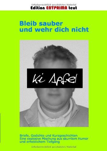 9783837053555: Bleib sauber und wehr dich nicht (German Edition)
