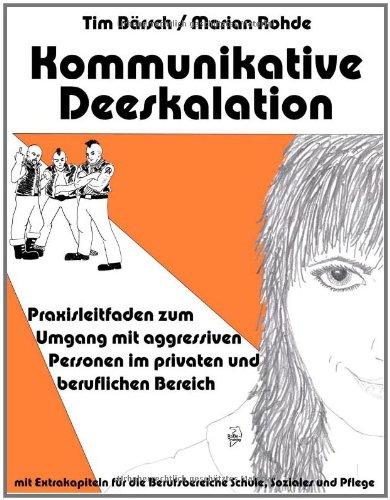 9783837054200: Kommunikative Deeskalation: Praxisleitladen zum Umgang mit aggressiven Personen im privaten und beruflichen Bereich
