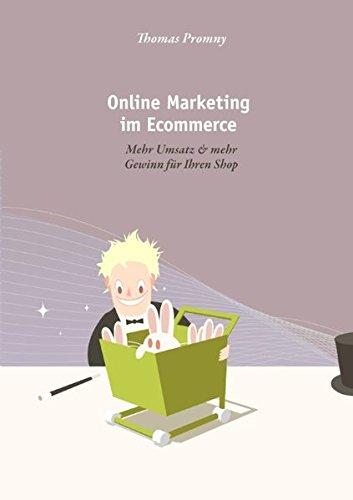 9783837054590: Online Marketing im Ecommerce: Mehr Umsatz & mehr Gewinn für Ihren Shop